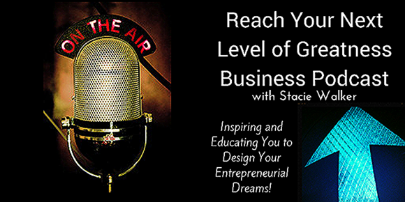 Reach Your Next Level of Greatness with Stacie Walker